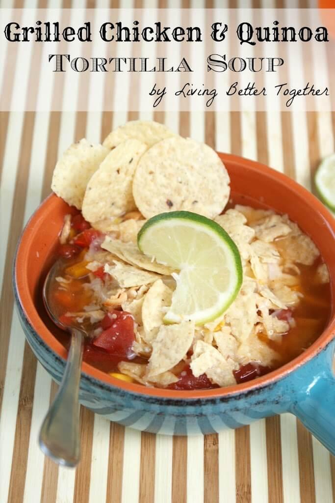 Grilled Chicken & Quinoa Tortilla Soup