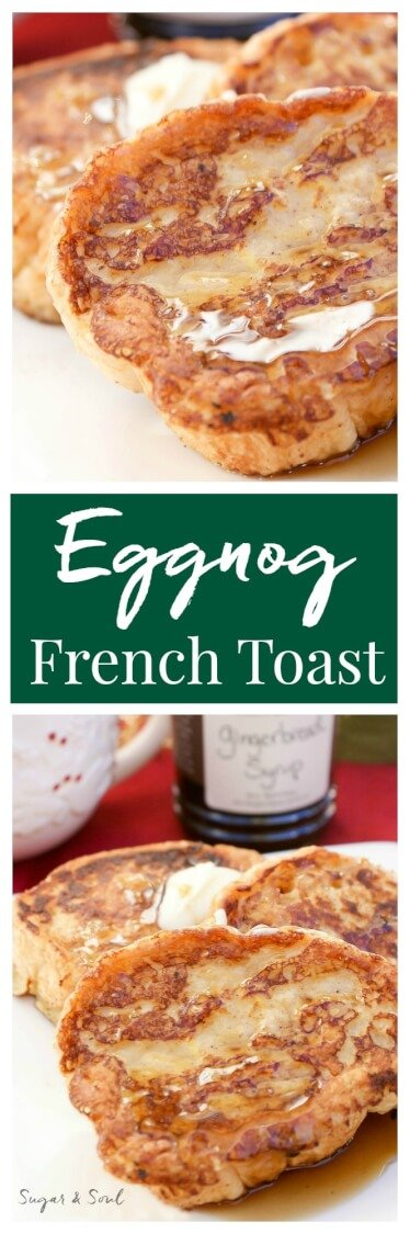 ... with this Eggnog French Toast drizzled in sweet Gingerbread Syrup