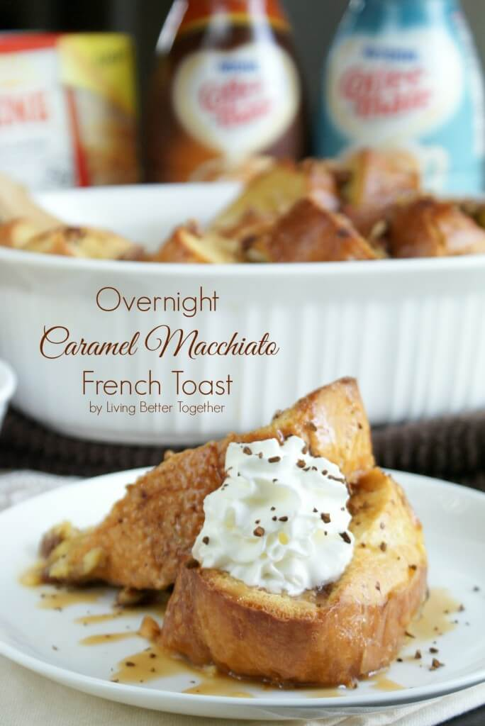 Overnight Caramel Macchiato French Toast | Living Better Together #shop #MyGoodLife