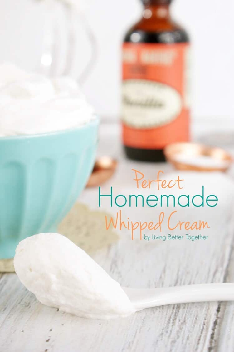 How to make the Perfect Homemade Whipped Cream just in time for the holidays! Living Better Together
