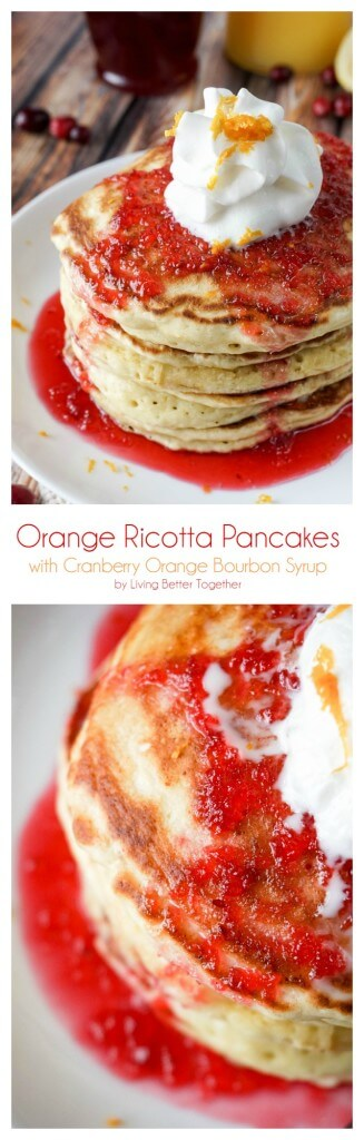 Orange Ricotta Pancakes with Cranberry Orange Bourbon Syrup