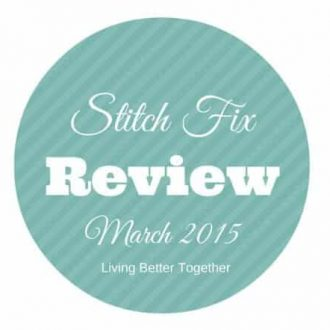 March 2015 Stitch Fix Review by Living Better Together