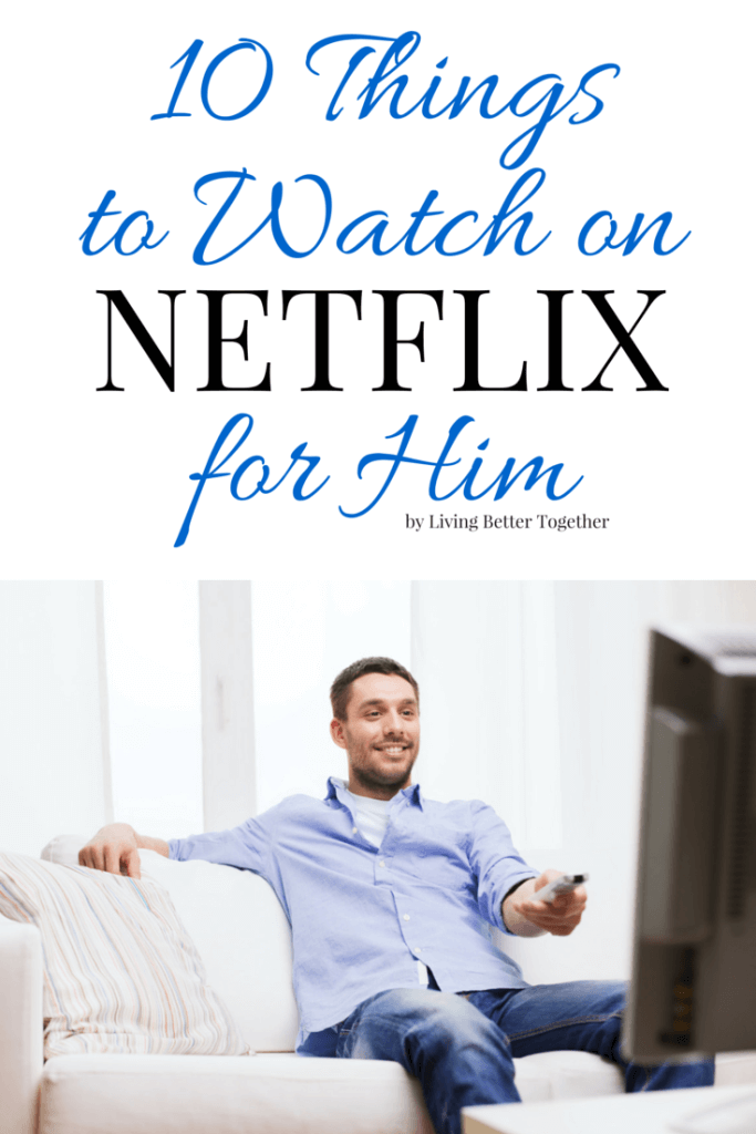 So guys, you finally got the TV to yourself, huh? Check out these 15 Things to Watch on Netflix for Him this summer!