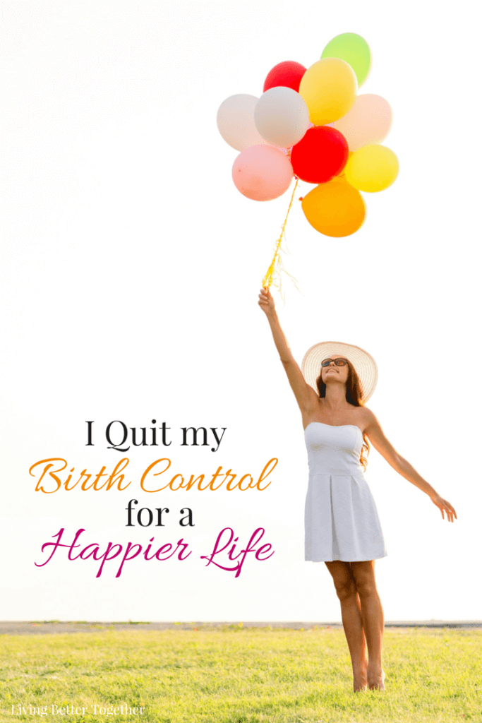 My personal struggle and how I quit my birth control and it lead to a happier life and a healthier marriage, maybe it's your answer too!