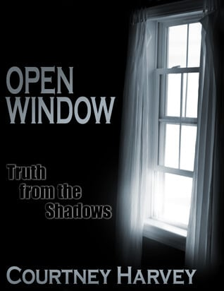 Open Window: Truth from the Shadows by Courtney Harvey - These 15 Supernatural Books to Read this Fall are just the thing to get your imagination going, from young adult to short stories to just plain creepy, there's a little something for everyone.