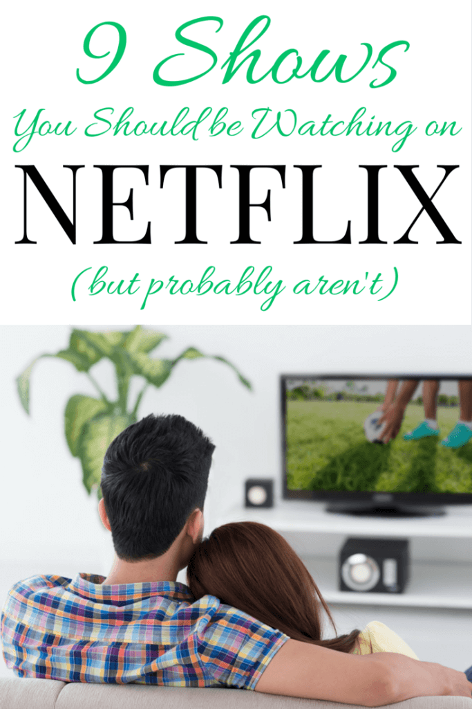 These 9 Shows You Should be Watching on Netflix are some of the best, but you've probably never heard of them or never seen them, so get binging!
