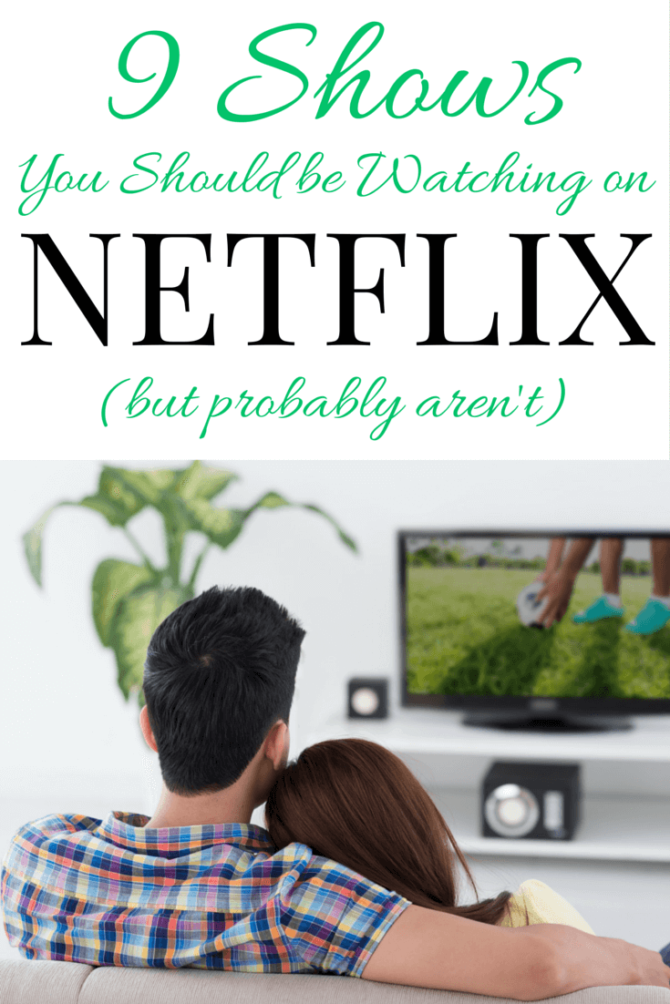9 Shows You Should be Watching on Netflix