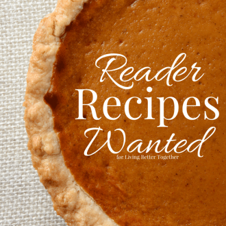 I'm in search of Reader Recipes! Want to share your favorite recipes with other readers and earn some cash? Check out the details to find out how!