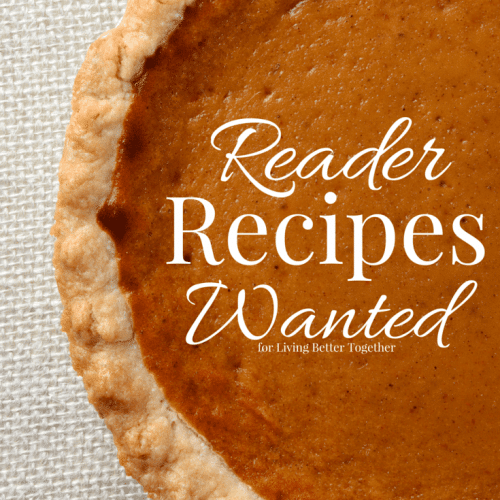 Reader Recipes Wanted