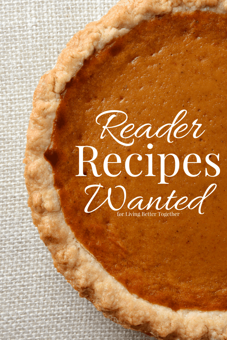Reader Recipes Wanted