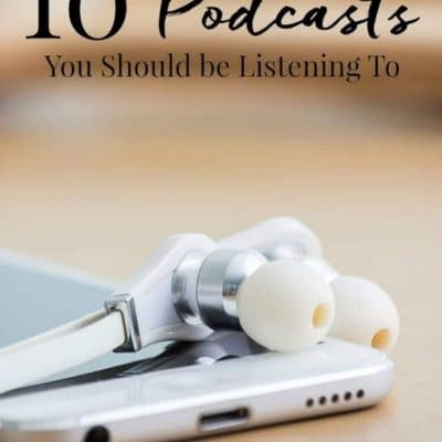 10 Podcasts You Should be Listening to