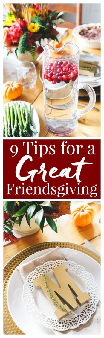 These 9 Tips for a Great Friendsgiving will help prepare you for both throwing and attending this casual, but fun occasion!