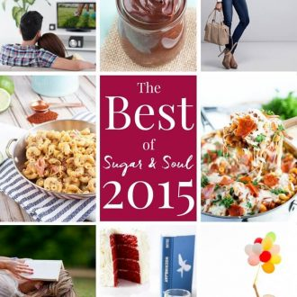 Wrapping up the year with 30 reader and personal favorite posts from 2015 on Sugar & Soul!