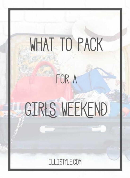 What-to-Pack-for-a-Girls-Weekend-HERO-2-550x756