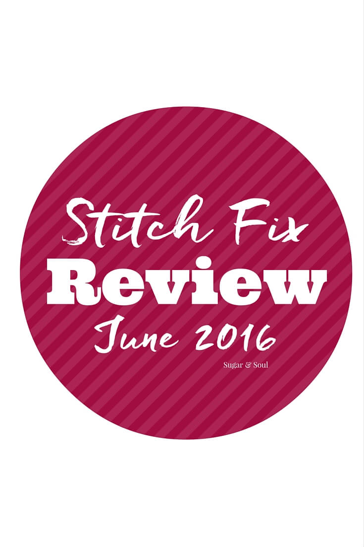Stitch Fix Review June 2016 - See what I got in my box this month and get your own personal stylist and fun pieces shipped right to your door!