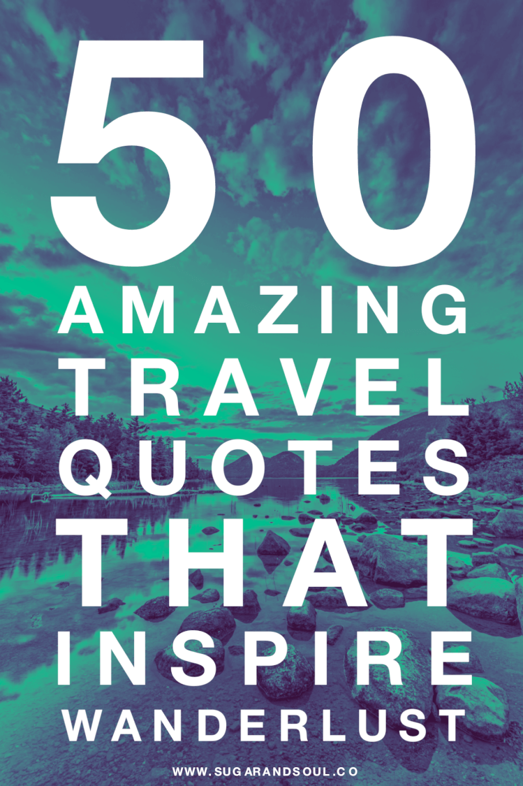These 50 Amazing Travel Quotes will inspire wanderlust and leave you dreaming of your next adventure and booking that plane ticket! via @sugarandsoulco