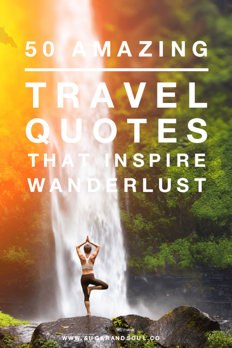 These 50 Amazing Travel Quotes will inspire wanderlust and leave you dreaming of your next adventure and booking that plane ticket!