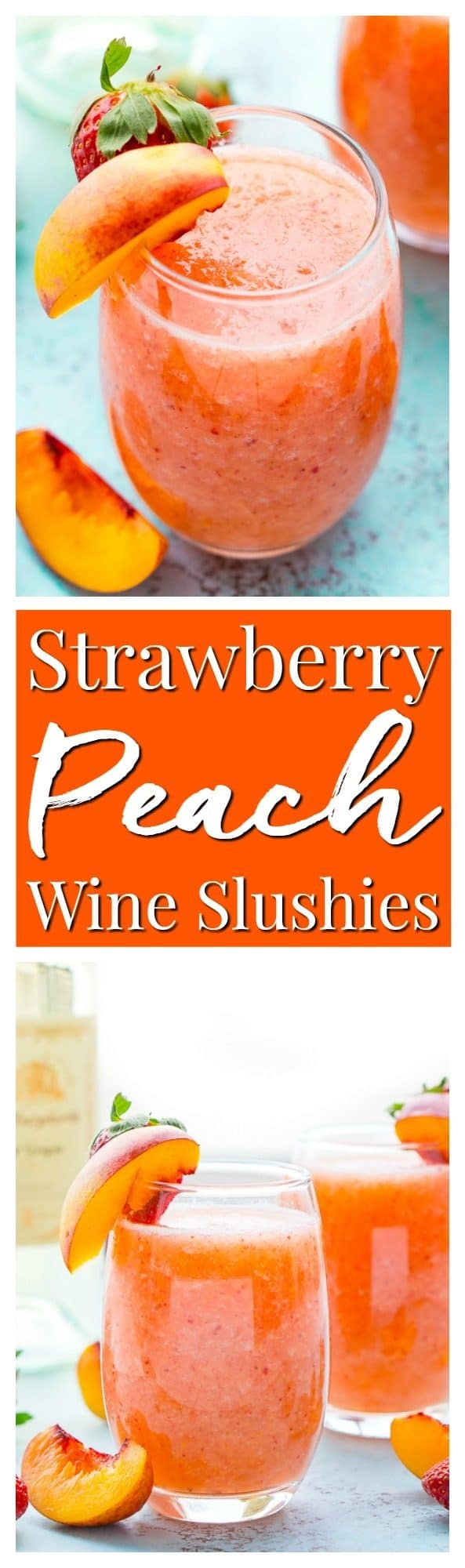 Strawberry Peach Wine Slushies aremade with just a few ingredients and a blender. Mix them up for a night with the girls or a summer day by the pool!