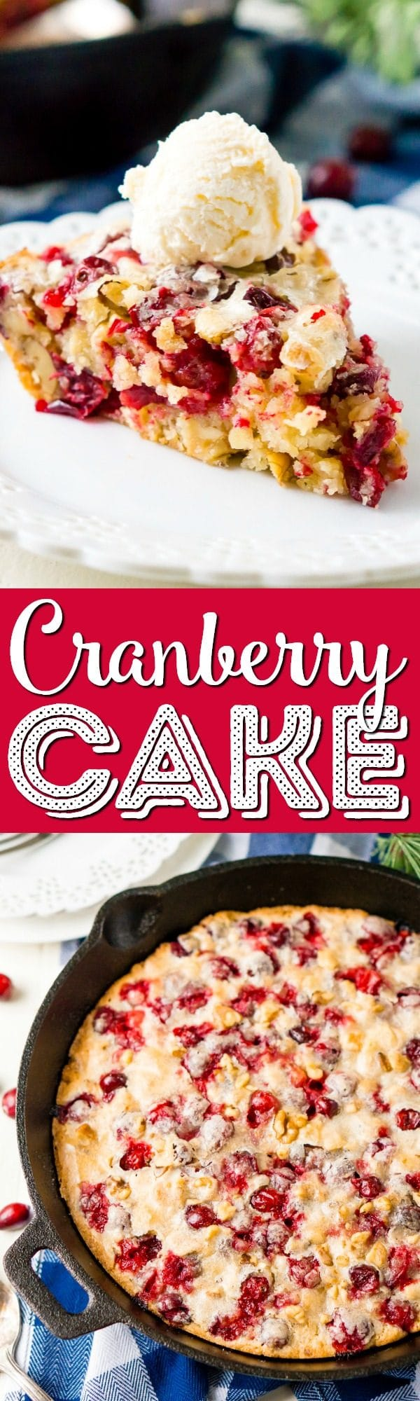 This Cranberry Cake combines sweet and tart in a delicious holiday dessert bursting with fresh red berries! A simple, old fashioned, single layer cake baked right in a skillet!