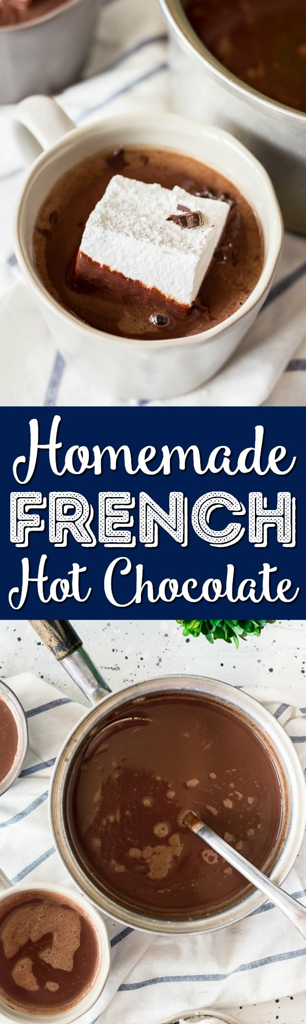 This French Hot Chocolate is rich and creamy and perfect for the holiday season! Made with just a few ingredients, everyone will love this thick and chocolaty winter drink!