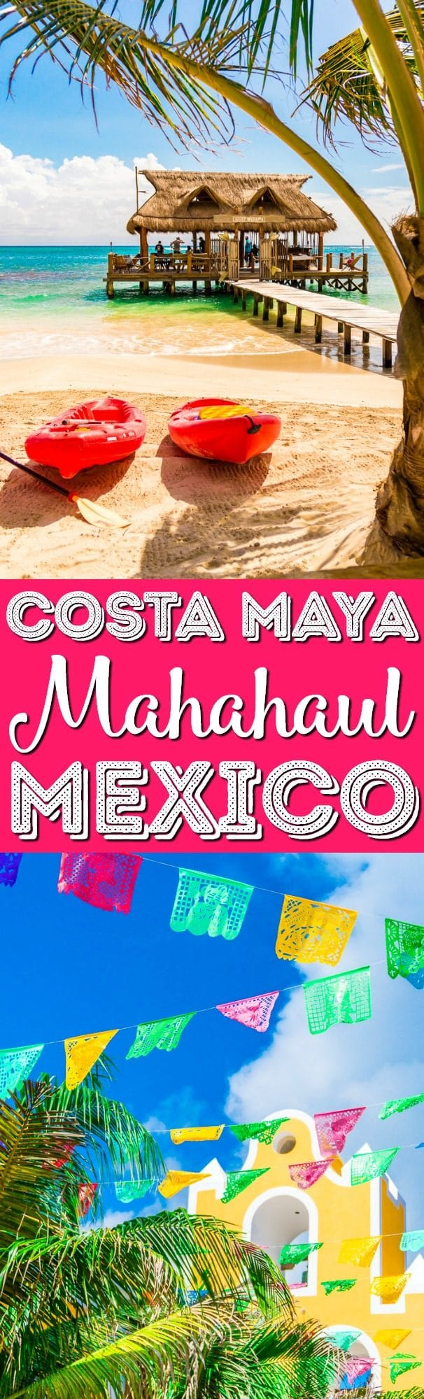 On a cruise or visiting the Yucatan Peninsula and ready for a little adventure or relaxing? Here are some Things To Do in Costa Maya and Mahahaul Mexico!