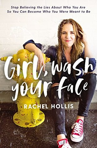 Girl, Wash Your Face by Rachel Hollis - Looking for a good book to read this summer? Check out these 18 Books on my Summer Reading List for recommended inspiration! From Self Help and Young Adult to Fantasy and Mystery, there's plenty to keep you entertained!