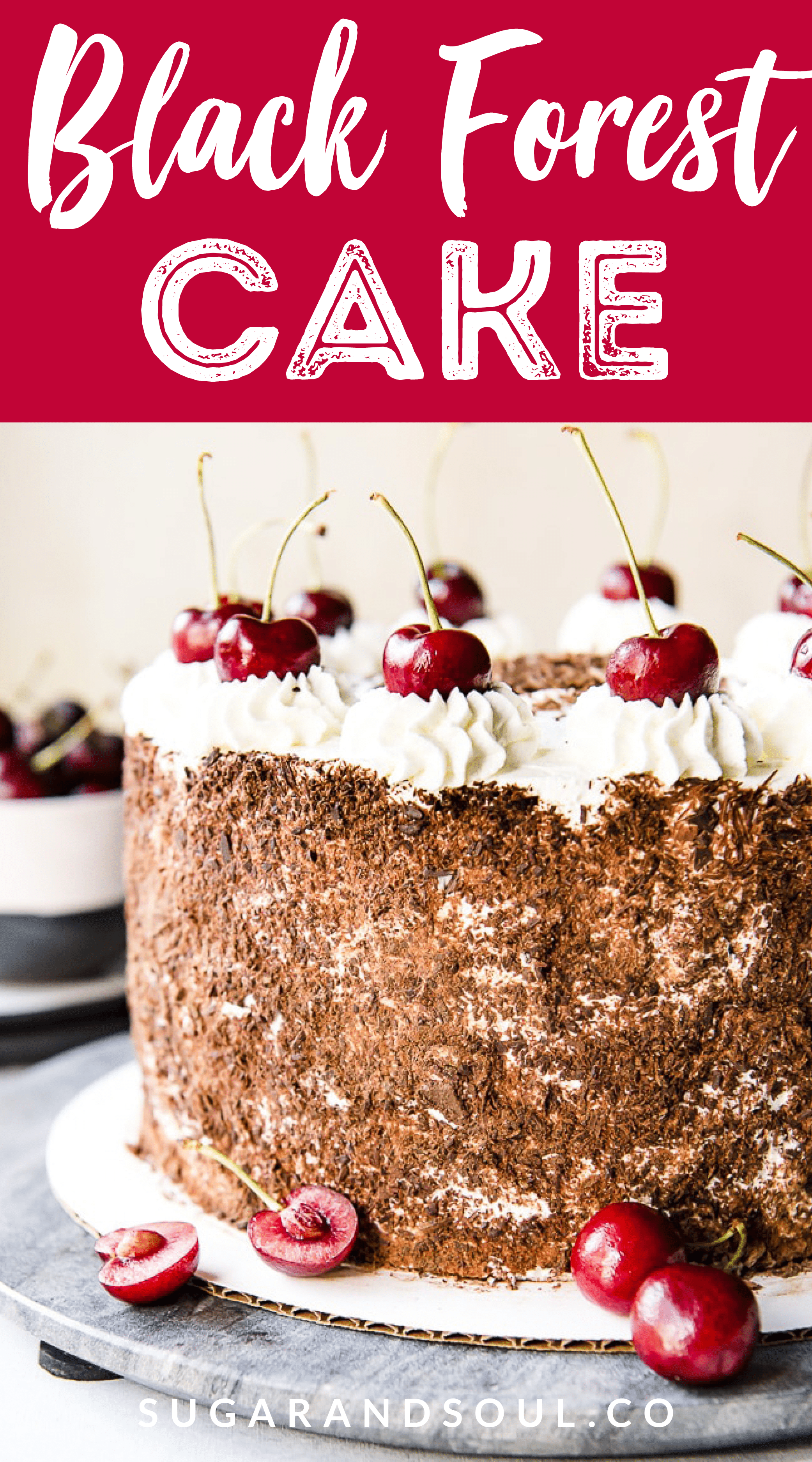 Decadent chocolate cake + boozy cherry filling + sweet whipped cream = a recipe for Black Forest Cake perfection! You're gonna love this classic German dessert! via @sugarandsoulco