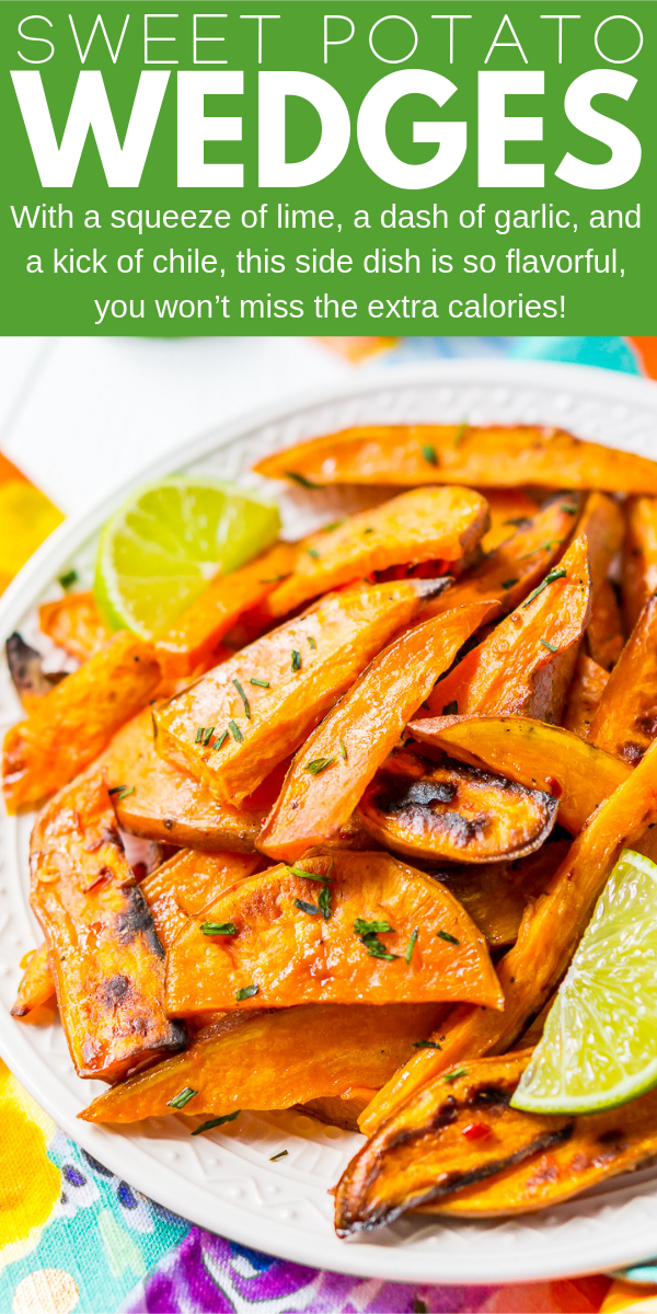 Chile Lime Sweet Potato Wedges are lighter than fries and potato skins, but just as delicious. With a squeeze of lime, a dash of garlic, and a kick of chile, this side is so flavorful, you won't miss the extra calories!