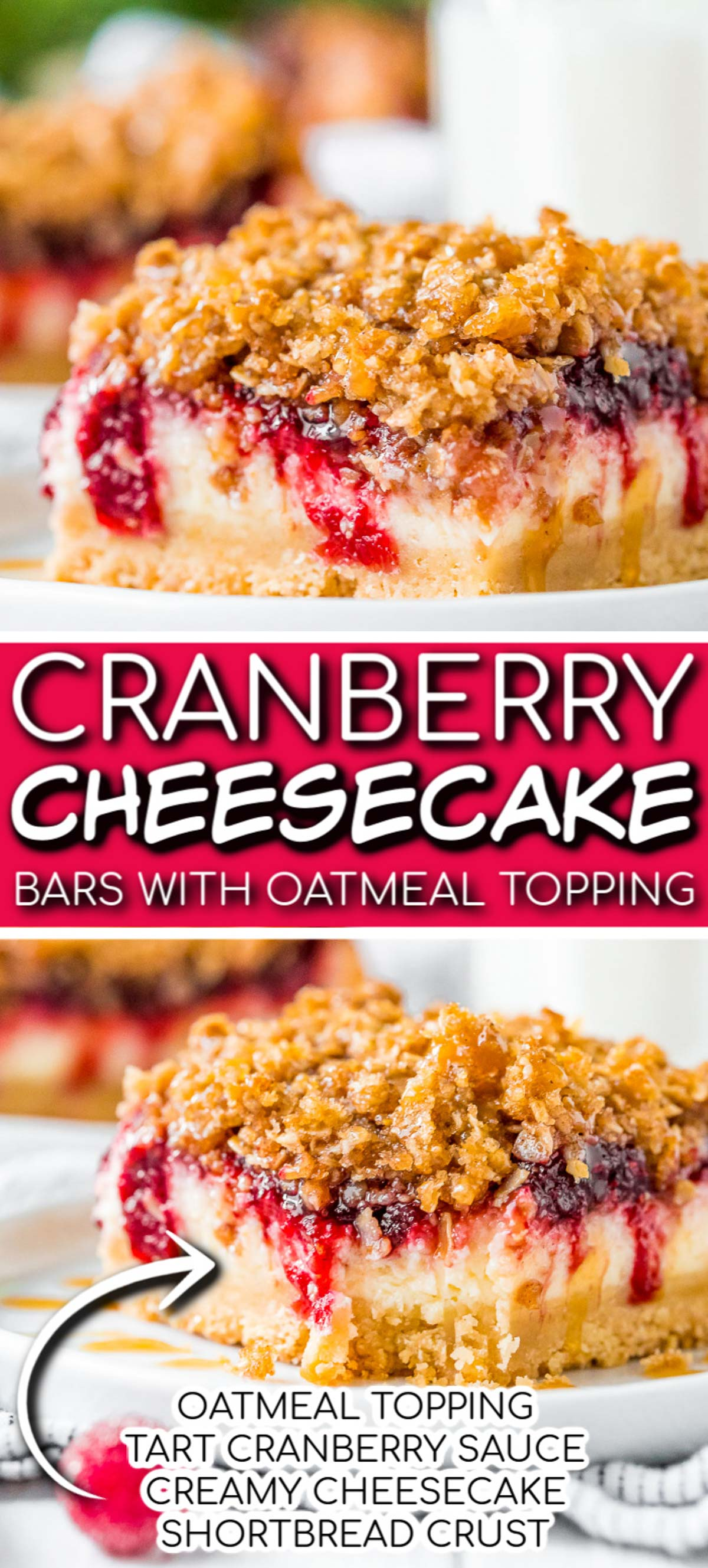 These Cranberry Cheesecake Bars are made with layers of shortbread, cheesecake, cranberry topping, and oatmeal crumble. via @sugarandsoulco