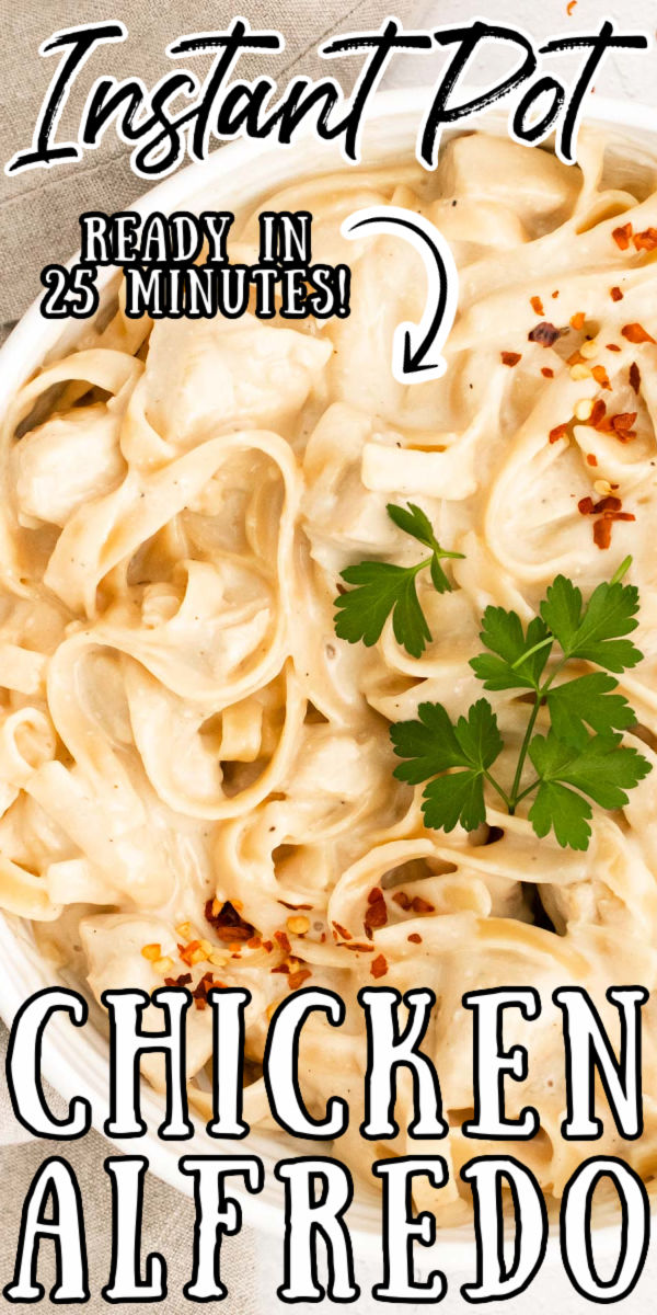 Instant Pot Chicken Alfredo is a thick, creamy, cheesy dish served with tender pieces of sautéed chicken that's ready in less than 30 minutes! via @sugarandsoulco