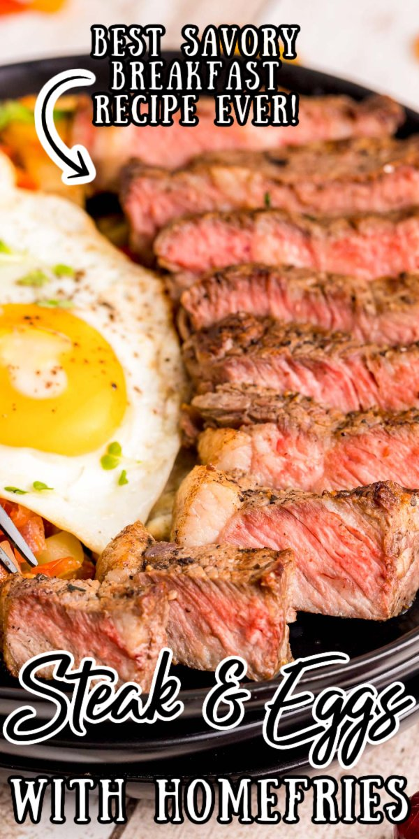 Breakfast Steak and Eggs with Homefries has perfectly cooked steak for a delicious and savory, protein-packed way to start or finish your day!